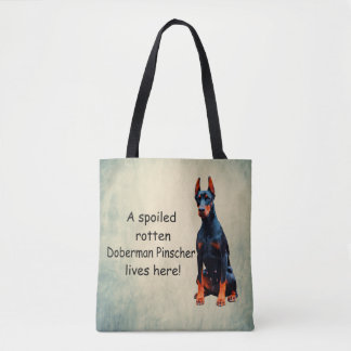 A Spoiled Rotten Doberman Pinscher Lives Here Tote Bag