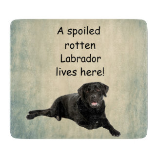 A Spoiled Rotten Labrador Lives Here Cutting Board