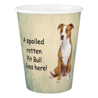 A Spoiled Rotten Pit Bull Lives here Paper Cup