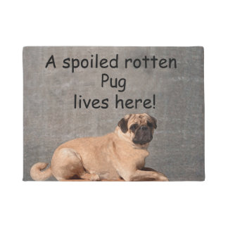 A Spoiled Rotten Pug Lives here Doormat