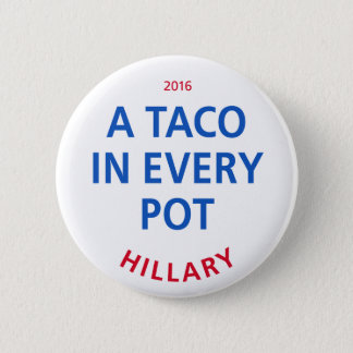 """A Taco in Every Pot 2¼"""" Button"""