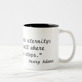 """A teacher affects eternity;he can never tell w... Two-Tone Mug"