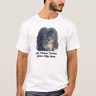 A Tibetan Terrier Rules My Home T-Shirt