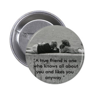 A True Friend 2 Inch Round Button