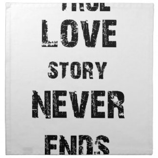 a true love story never ends cloth napkins