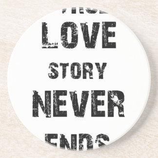 a true love story never ends coaster