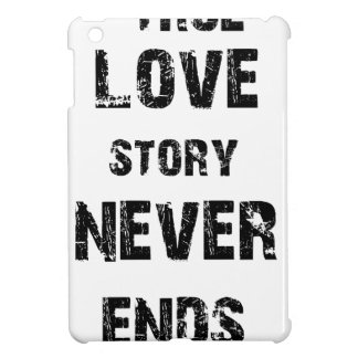 a true love story never ends iPad mini covers