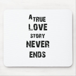 a true love story never ends mouse pad