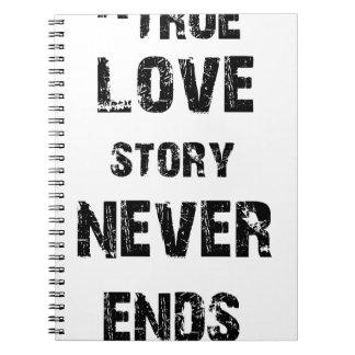 a true love story never ends notebook