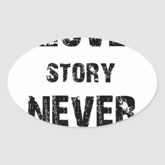 a true love story never ends oval sticker