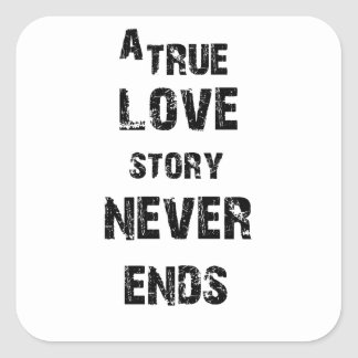 a true love story never ends square sticker