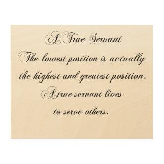 A True Servant Wood Print