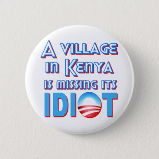 A Village in Kenya is Missing its Idiot Obama 2 Inch Round Button