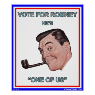 "A vote for Romney poster He's ""One of Us"""