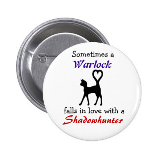 A Warlock can love a Shadowhunter 2 Inch Round Button
