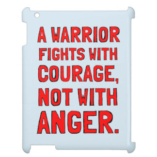 """A Warrior Fights with Courage, Not with Anger"" iP iPad Cases"