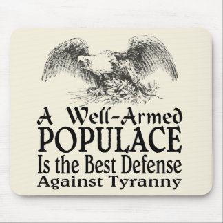 A Well Armed Populace Is ... Mouse Pads
