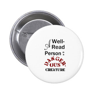 A Well-Read Person is a Dangerous Creature 2 Inch Round Button