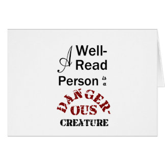 A Well-Read Person is a Dangerous Creature Card