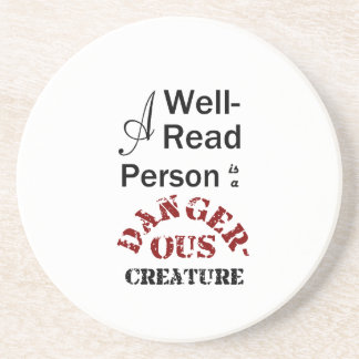 A Well-Read Person is a Dangerous Creature Coaster