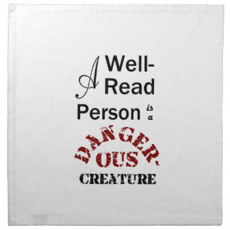 A Well-Read Person is a Dangerous Creature Napkin