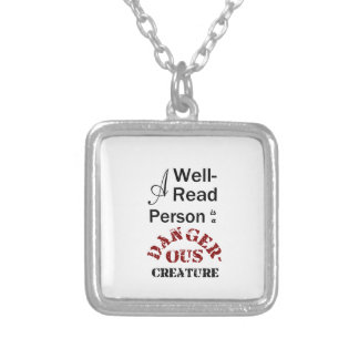A Well-Read Person is a Dangerous Creature Silver Plated Necklace