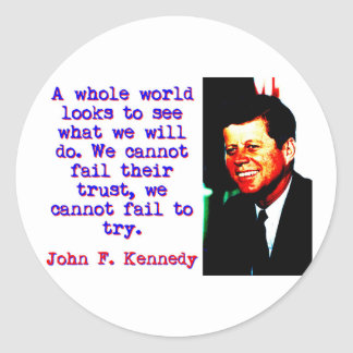 A Whole World Looks - John Kennedy Classic Round Sticker