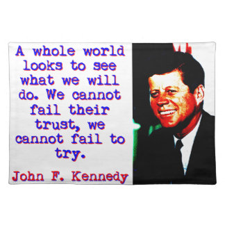 A Whole World Looks - John Kennedy Placemat