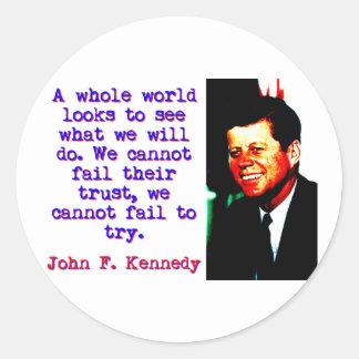 A Whole World Looks - John Kennedy Round Sticker