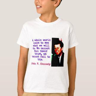 A Whole World Looks - John Kennedy T-Shirt