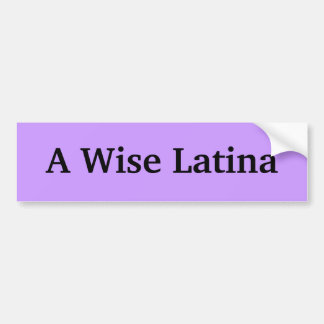 A Wise Latina Bumber Sticker