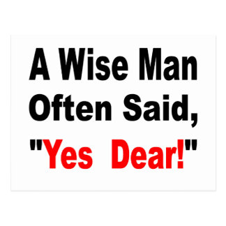 A Wise Man Often Said Yes Dear Postcard