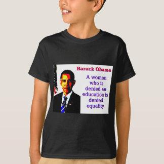 A Woman Who Is Denied - Barack Obama T-Shirt