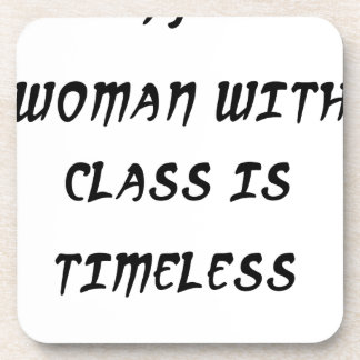 a woman with class is timeless beverage coasters