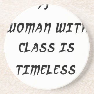 a woman with class is timeless coaster