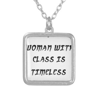 a woman with class is timeless silver plated necklace