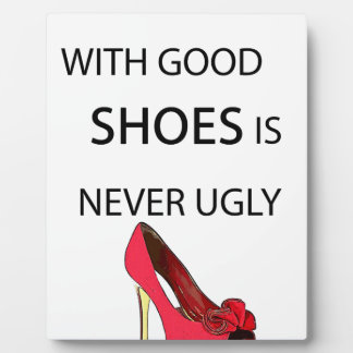 a woman with good shoes plaque