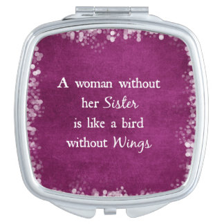 A woman without her Sister is like Quote Travel Mirror
