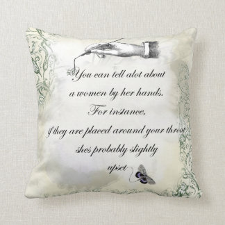 """A womans hands"" Quote Throw Pillow"