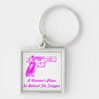 A Woman's Place Is Behind A Trigger Keychain
