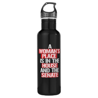 A woman's place is in the house and the senate --  710 ml water bottle
