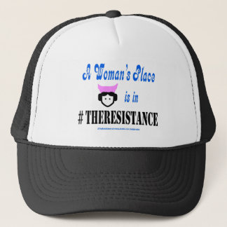 A Woman's Place is in #TheResistance Trucker Hat