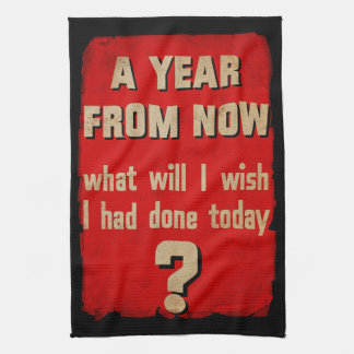A year from now... Vintage Motivational Kitchen Towel