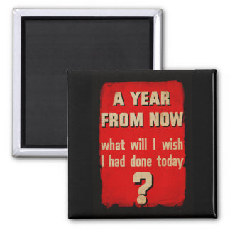 A year from now... Vintage Motivational Magnet