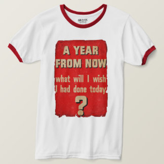 A year from now... Vintage Motivational T-Shirt