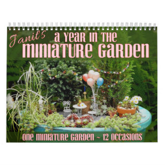 A Year in the Miniature Garden Calendars
