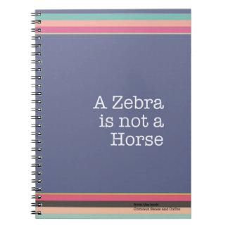 A Zebra is Not a Horse Notebook