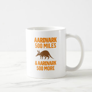 Aardvark 500 Miles funny pun Coffee Mug