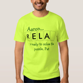 Aaron Is Ready To Solve The Puzzle, Pat Shirt