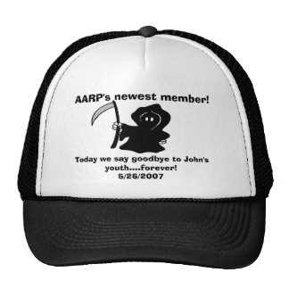 AARP's newest member!, Today we say goodbye to ... Trucker Hat